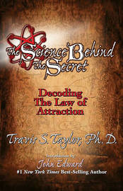 The Science Behind the Secret by Travis S Taylor image