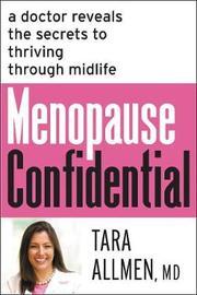 Menopause Confidential by Tara Allmen