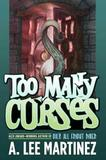 Too Many Curses by A Lee Martinez