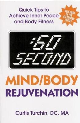 :60 Second Mind/Body Rejuvenation by Curtis Turchin
