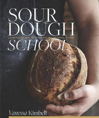 The Sourdough School by Vanessa Kimbell