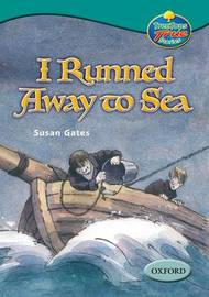 Oxford Reading Tree: Levels 15-16: Treetops True stories:I Runned Away to Sea by Susan Gates image