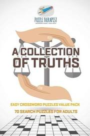 A Collection of Truths Easy Crossword Puzzles Value Pack 70 Search Puzzles for Adults by Puzzle Therapist