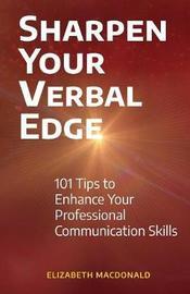 Sharpen Your Verbal Edge by Elizabeth MacDonald