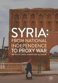 Syria: From National Independence to Proxy War image