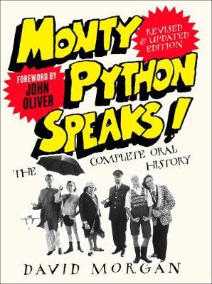 Monty Python Speaks! Revised and Updated Edition by David Morgan