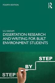 Dissertation Research and Writing for Built Environment Students by S.G. Naoum