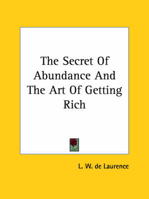 The Secret of Abundance and the Art of Getting Rich by L.W.De Laurence image