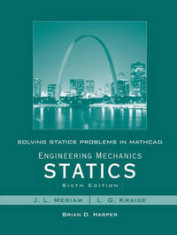 Solving Statics Problems in Mathcad: WITH Engineering Mechanics Statics, 6r.e. by Brian Harper image