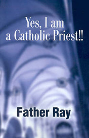 Yes, I Am a Catholic Priest!! by Father Ray image