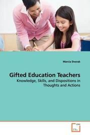 Gifted Education Teachers by Marcia Dvorak image