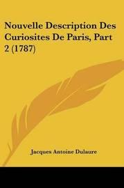 Nouvelle Description Des Curiosites De Paris, Part 2 (1787) by Jacques Antoine Dulaure image