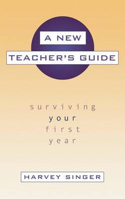 A New Teacher's Guide by Harvey Singer
