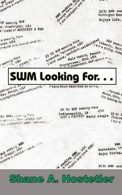 SWM Looking for... by Shane A. Hostetler
