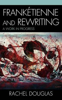 Franktienne and Rewriting: A Work in Progress by Rachel Douglas image