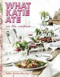 What Katie Ate on the Weekend by Katie Quinn Davies