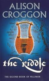 The Riddle (Pellinor #2) by Alison Croggon