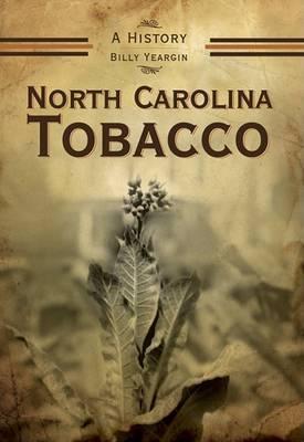 North Carolina Tobacco by Billy Yeargin