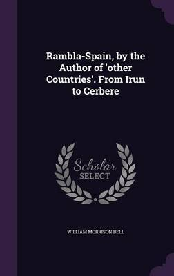 Rambla-Spain, by the Author of 'Other Countries'. from Irun to Cerbere by William Morrison Bell