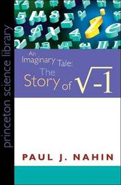 An Imaginary Tale: The Story of -1 by Paul J. Nahin image