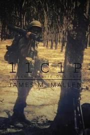 11c1p: Eleven Charlie One Papa by James M. Mallen