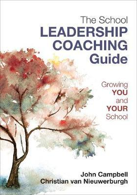 The Leader's Guide to Coaching in Schools by John Campbell