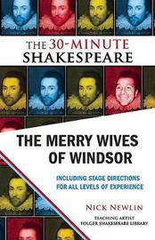 The Merry Wives of Windsor: The 30-Minute Shakespeare by William Shakespeare