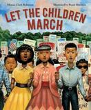 Let the Children March by ,Monica Clarke-Robinson