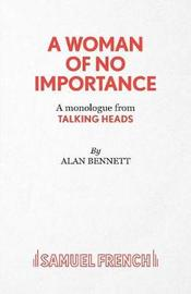 A Woman of No Importance by Alan Bennett