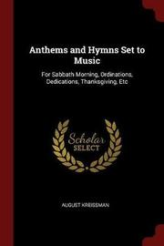 Anthems and Hymns Set to Music by August Kreissman image