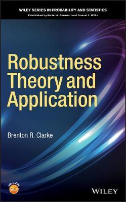 Robustness Theory and Application by Brenton R Clarke