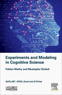 Experiments and Modeling in Cognitive Science by Fabien Mathy image