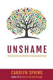 Unshame by Carolyn Spring