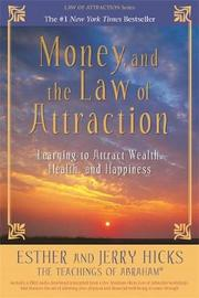 Money, and the Law of Attraction by Esther Hicks