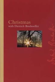 Christmas with Dietrich Bonhoeffer by Dietrich Bonhoeffer image