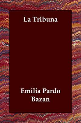 La Tribuna by Emilia Pardo Bazan image