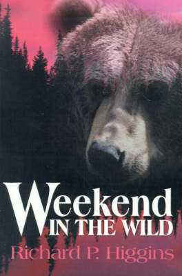 Weekend in the Wild by Richard P. Higgins image