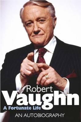Robert Vaughn by Robert Vaughn