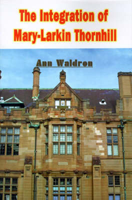 The Integration of Mary-Larkin Thornhill by Ann Waldron