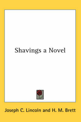 Shavings a Novel by Joseph C Lincoln