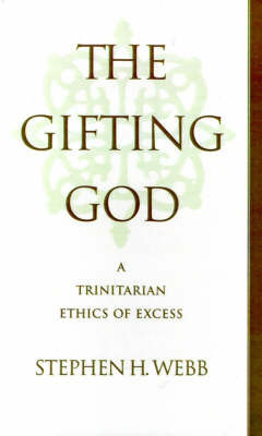 The Gifting God by Stephen H Webb