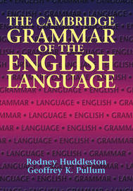 The Cambridge Grammar of the English Language by Rodney D. Huddleston