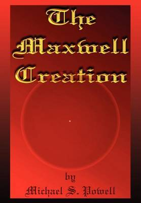 The Maxwell Creation by Michael S. Powell image