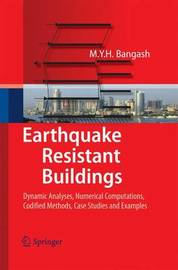 Earthquake Resistant Buildings by M.Y.H. Bangash