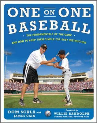 One on One Baseball: The Fundamentals of the Game and How to Keep It Simple for Easy Instruction by Dom Scala image
