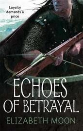 Echoes of Betrayal (Paladin's Legacy #3) by Elizabeth Moon