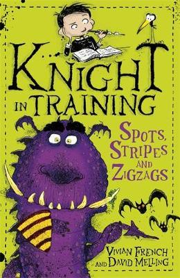 Knight in Training: Spots, Stripes and Zigzags by Vivian French
