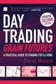 Day Trading Grain Futures by David Bennett