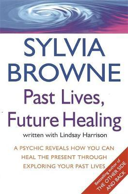 Past Lives, Future Healing by Sylvia Browne image