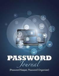 Password Journal (Password Keeper, Password Organizer) by Speedy Publishing LLC